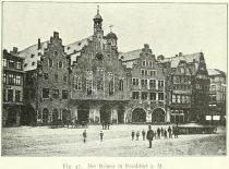 Fig. 47. Der Römer in Frankfurt a. M. (Nach einer Photographie von Sophus Williams in Berlin.)