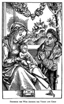 HERE I STAND, FREDERICK THE WISE ADORING THE VIRGIN AND CHILD