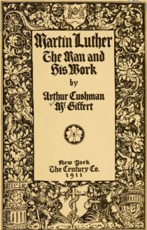 Martin Luther, the Man and his Work