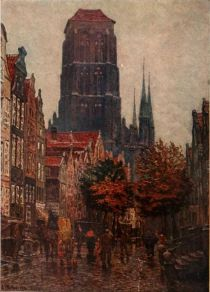 Danzig — Jopen Street and St. Marys Church. Frontispiece Painted by Alfred Scherres.