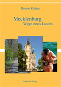 Mecklenburg - Wege eines Landes