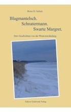Blagmantelsch. Schnatermann. Swarte Margret.