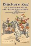 Blüchers Zug von Auerstedt bis Ratkau und Lübecks Schreckenstage (1806)