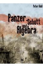 Panzer, Schutt und Algebra