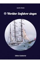 Worüber Seefahrer singen