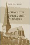 Joachim Slüter - Die Reformation in Rostock